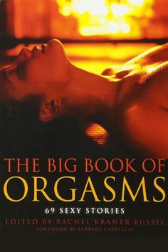 Preparing The Big Book of Orgasms: 69 Sexy Stories by Edited by Rachel Kramer Bussel (Rachel Kramer Bussel) book description. Teen Romance Books, Romance Novels, Short Stories To Read, Quotes About Moving On From Love, Fun Couple Activities, Reading Stories, Sex And Love, Books To Read, Movies
