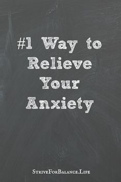 The Number One Way to Relieve Your Anxiety. Simple and not what you think!