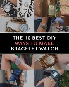 This is a great chance to refashion your old watch that you haven't worn in years...