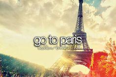 """ Go to Paris. """