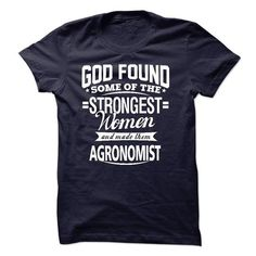 God Found Some Of The Strongest Women And Made Them agr - #disney shirt #cozy sweater. WANT THIS => https://www.sunfrog.com/LifeStyle/God-Found-Some-Of-The-Strongest-Women-And-Made-Them-agronomist.html?68278