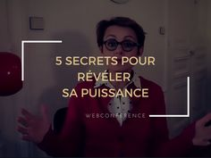 5 secrets pour révéler sa puissance est une web conférence organisée initialement pour la communauté deMes Bonnes Copines.