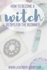how to become a witch: 10 tips for the beginner