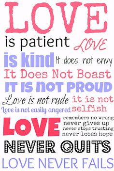 † ♥ ✞ ♥ †  Always :) Remember and Read the Love Chapter in the Word of God - 1 Corinthians 13 which is in the New Testament.  † ♥ ✞ ♥ †