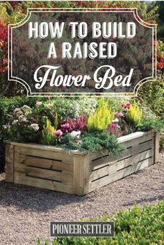 Check out How to Build a Raised Flower Bed at http://pioneersettler.com/build-raised-flower-bed/