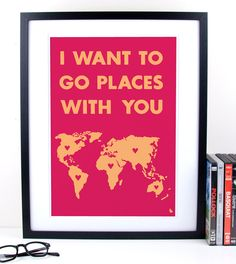 Pink world love map hearts poster print art - I want to go places with you - A3. $14.95, via Etsy.