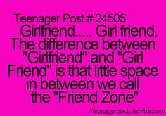 Someone called me there girl friend before and I got so confused. Then I realized what they meant…
