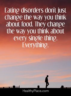 Quotes on Eating Disorders Quote on eating disorders: Eating disorders don't just change the way you think about food. The change the way you think about every single Eating Dissorders, Qoutes Deep, Eating Quotes, Eating Disorder Recovery, Recovery Quotes, Mental Health Quotes, Affirmation Quotes, Empowering Quotes, Anorexia