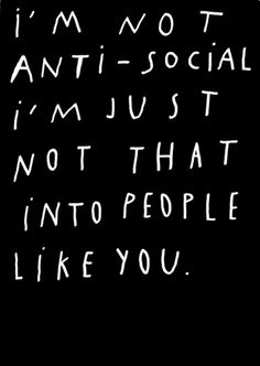 I'm really not Anti-Social