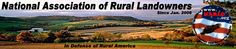 """A POWERFUL ORGANIZATION, REPRESENTING AND DEFENDING THE RIGHTS AND INTERESTS OF AMERICAN URBAN AND RURAL LANDOWNERS  """"A MESSAGE TO RURAL LANDOWNERS"""""""