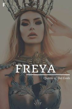 Freya meaning Queen of the Gods or Noblewoman Norse names F baby girl names F baby names female names whimsical baby names baby girl names traditional names names that start with F strong baby names unique baby names feminine names nature names