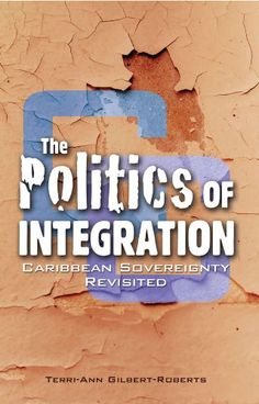 The politics of integration : Caribbean sovereignty revisited (PRINT VERSION) http://biblioteca.cepal.org/record=b1252167~S0 In this book, the author presents CARICOM s special paradoxical relationship between sovereignty and regionalism, examines the framework for regional governance and discusses the strategic implications for moving the region and the integration movement forward.