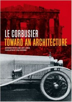 Le Corbusier | Toward an Architecture (2007 Getty Publications) | Source:  The Getty Store