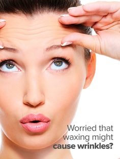 Waxing does not cause wrinkles. Here's the facts about wrinkles and fine lines. Body Waxing, Sugaring, Facial Expressions, Genetics, No Worries, Smoking, Diet, Sun, Face