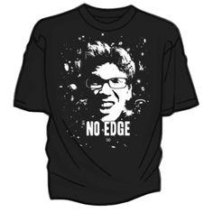 NO EDGE - love my no edge shirt