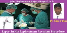 Get Hip Replacement Revisions at low cost budget with Dr. Vijay C. Bose Hip Surgeon