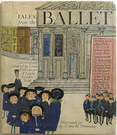 Tales from the Ballet. Illustrated by the Provensens.