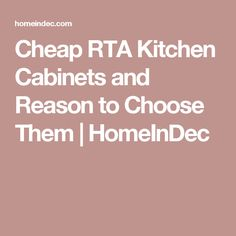 Cheap RTA Kitchen Cabinets and Reason to Choose Them | HomeInDec