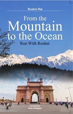 'From the Mountain to the Ocean – Run with Roshni' is Roshni Rai's inspiring story, about how she started running marathons and about her project 'Run with Roshni'.