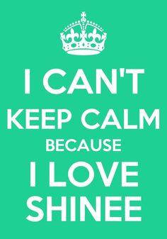 I CAN'T KEEP CALM BECAUSE I LOVE SHINEE!!!