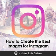 How to Create the Best Images for Instagram - @nealschaffer