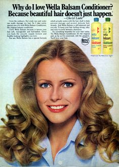 Cheryl Ladd - Wella Balsam Shampoo and Conditioner Ad from the late 1970s or early 1980s - Who didn't use these products? Smelled so good, felt silky and worked well on the hair until...another product came and their educators and salesmen told the world about products that do nothing but coat the hair with wax. So there went the Balsam products but we were now educated and so were the clients.