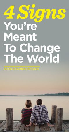 4 Signs Your Meant To Change The World