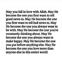 May you fall in love with Allah. Allah Quotes, Muslim Quotes, Quran Quotes, Faith Quotes, Me Quotes, Hijab Quotes, Beautiful Islamic Quotes, Islamic Inspirational Quotes, Islamic Qoutes