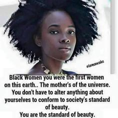 Don't Alter For Others, Your opinion of yourself is all that matters...Bless ALL my sisters of every color! Women share a universal bond, support one another.
