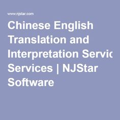 Chinese English Translation and Interpretation Services | NJStar Software