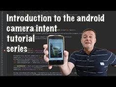 Introduction to how to create an android camera app using intent tutorial series Android Camera, App Development