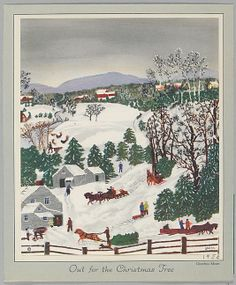 Out for the Christmas Trees After Grandma Moses (American, Greenwich, New York 1860–1961 Hoosick Falls, New York) Date: 1956 Medium: Commercial color process Dimensions: image: 5 1/2 x 4 5/8 in. (14 x 11.8 cm) Classification: Miscellaneous Credit Line: The Jefferson R. Burdick Collection, Gift of Jefferson R. Burdick Accession Number: Burdick 571, p.6r(2)