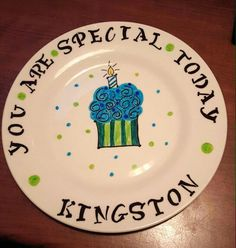 Birthday plate for the special someone to ear dinner and/or cake.