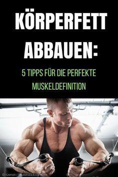 Um eine perfekte Muskeldefinition zu erreichen, muss erst einmal der Körperfettanteil reduziert werden. Hier finden Sie 5 weitere Tipps für eine schöne und gesunde Muskeldefinition. #Fettabbau #Muskelaufbau #Muskeldefinition #Fitness