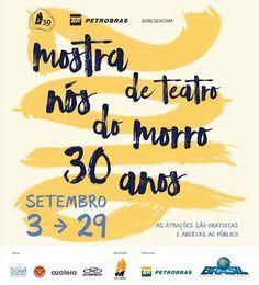 Agenda Cultural RJ: 17ª EDIÇÃO DA MOSTRA NÓS DO MORRO  COMEMORA 30 ANO...