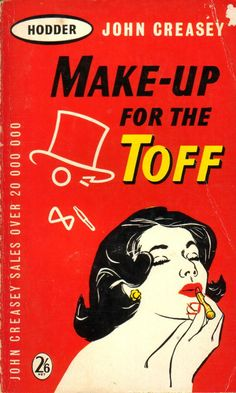 All sizes | Make-Up for The Toff by John Creasey | Flickr - Photo Sharing!