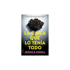 La chica que lo tenia todo / The Luckiest Girl Alive (Paperback) (Jessica Knoll)