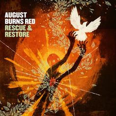 Rescue & Restore by August Burns Red [Solid State Records] 2013-06-25 http://www.augustburnsred.com/ http://pinterest.com/recordsonwalls/vinyl-album-cover-art-of-the-week/