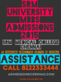 #1 ADMISSION CONSULTING SERVICE IN CHENNAI CALL 8122333444 SRM UNIVERSITY MBBS ADMISSIONS 2015 CHENNAI SRM MEDICAL COLLEGE FEES MBBS ADMISSIONS IN CHENNAI 2015 http://admissionsinchennai.com/mbbs_admissions_in_chennai_2015/srm_university_mbbs_admission_2015