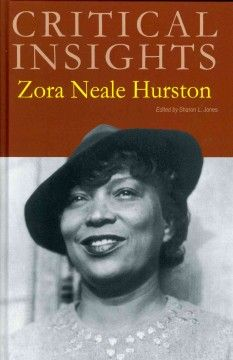 Critical Insights : Zora Neale Hurston - compiles 17 essays by English scholars from the US and UK on the works of Zora Neale Hurston. They use various critical approaches, from mobility studies to linguistics and analysis of letters, to consider well-known works anew and examine lesser-known works for the first time