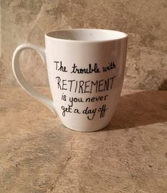 The trouble with retirement is you never get a day off mug, retirement gift, gift for retiree, statement mug, gift for friends by TheCozyPup on Etsy