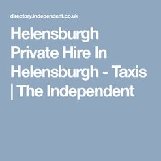 Helensburgh Private Hire In Helensburgh - Taxis Taxi, Travel, Viajes, Destinations, Traveling, Trips