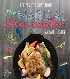 The Magical Slow Cooker by Sarah Olson