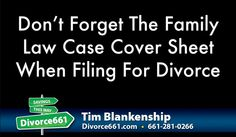 Don't Forget The Family Law Case Cover Sheet When Filing For Divorce  You need to be aware of some of the local forms that are required only for LA County.