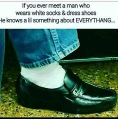What Makes You Laugh, Make You Smile, Ghetto Fabulous, Loafers Men, Oxford Shoes, Dress Shoes, Socks, How To Wear, Black
