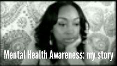 Mental Health Awareness - My Story