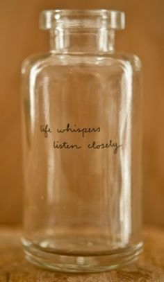 """Whispers Bud Vase """"Life whispers, listen closely"""" — a tiny desk accessory with the perfect reminder to pay attention. Great Quotes, Me Quotes, Contemporary Vases, Delicate Tattoo, This Is Your Life, Bottles And Jars, Glass Bottles, Bud Vases, Whisper"""