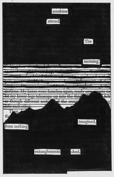 - - - Source: A Separate Peace by John Knowles Black Out Poetry: c. 2016 More Black Out Poetry Forms Of Poetry, Poetry Art, Writing Poetry, Writing Quotes, Poetry Books, Poetry Quotes, Words Quotes, Quotes Quotes, Music Quotes