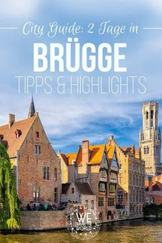 Bruges in 2 days - the ultimate city guide with the 11 best sights - Bruges tips, highlights and sights for days in Bruges tips # Brugge - Rome Travel, Us Travel, Italy Travel, Belgium Hotels, Visit Belgium, Travel Belgium, Bruges, Guide Amsterdam, Procter And Gamble