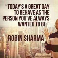 behave as the person  you want to be  robin sharma picture quote